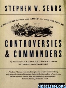 Controversies and Commanders by Stephen W. Sears