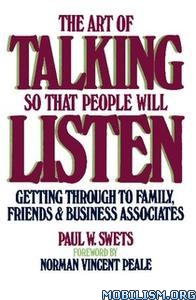 The Art of Talking So That People Will Listen by Paul W. Swets