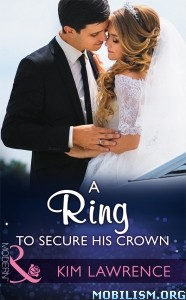 Download ebook A Ring to Secure His Crown by Kim Lawrence (.ePUB)