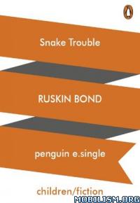 Download ebook Snake Trouble by Ruskin Bond (.ePUB)(.AZW3)