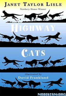 Download ebook Highway Cats by Janet Taylor Lisle (.ePUB)