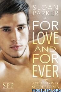 Download ebook For Love & Forever by Sloan Parker (.ePUB)
