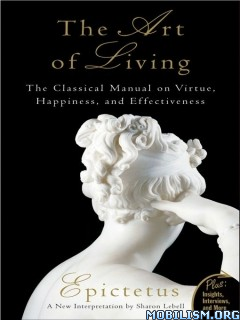 Download ebook The Art of Living by Epictetus, Sharon Lebell (.ePUB)