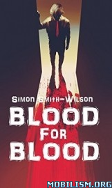 Download Blood for Blood by Simon Smith-Wilson (.ePUB)(.MOBI)