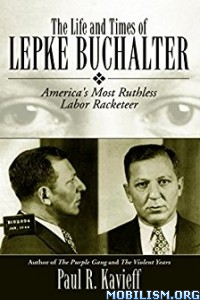 Download Life & Times of Lepke Buchalter by Paul R. Kavieff (.ePUB)