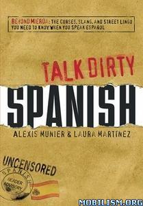 Talk Dirty Spanish by Laura Martinez, Alexis Munier