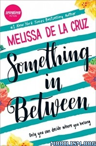 Download ebook Something in Between by Melissa de la Cruz (.ePUB)