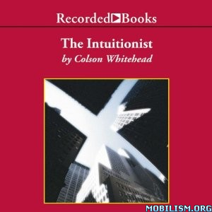 Download The Intuitionist by Colson Whitehead (.MP3)