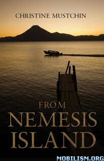 Download ebook From Nemesis Island by Christine Mustchin (.ePUB)(.MOBI)