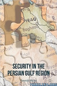 Download Security in the Persian Gulf Region by Fatemeh Shayan (.PDF)