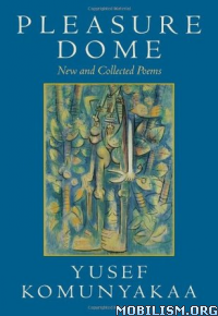 Download ebook Pleasure Dome by Yusef Komunyakaa (.ePUB)