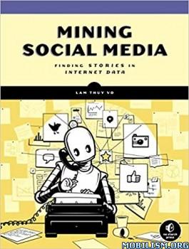 Mining Social Media by Lam Thuy Vo