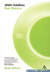Download Alain Badiou: Live Theory by Oliver Feltham (.ePUB)+