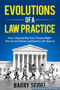 Evolutions of a Law Practice by Barry Seidel