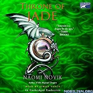 Download ebook Throne of Jade by Naomi Novik (.MP3)