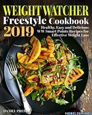 Weight Watcher Freestyle Cookbook 2019 by Daniel Press