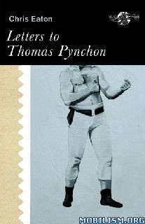 Download Letters to Thomas Pynchon by Chris Eaton (.ePUB)