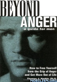 Download ebook Beyond Anger: A Guide for Men by Thomas J. Harbin (.ePUB)