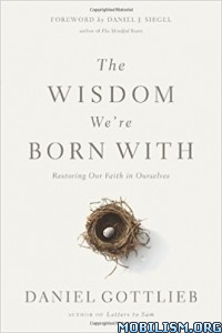 Download ebook The Wisdom We're Born With by Daniel Gottlieb (.ePUB)
