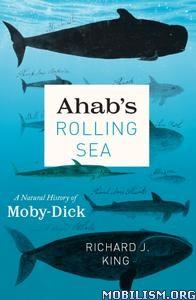 Ahab's Rolling Sea by Richard J. King