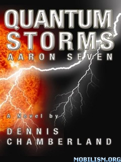 Download ebook Quantum Storms: Aaron Seven by Dennis Chamberland (.ePUB)