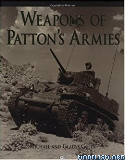 Download ebook Weapons of Patton's Armies by Michael Green et al. (.PDF)