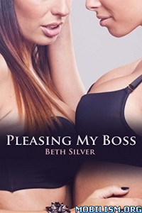 Download ebook Pleasing My Boss by Beth Silver (.ePUB)