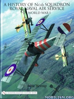 Download ebook A History of No.6 Squadron by Mike Westrop (.PDF)