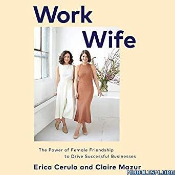 Work Wife by Erica Cerulo, Claire Mazur