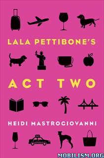 Download Lala Pettibone's Act Two by Heidi Mastrogiovanni (.ePUB)+