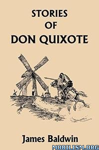 Stories of Don Quixote Written for Children by James Baldwin