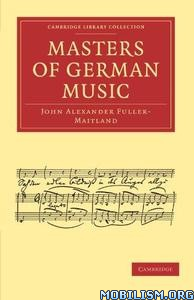 Masters of German Music by John Alexander Fuller-Maitland