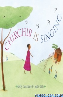 Download ebook Chirchir Is Singing by Kelly Cunnane (.ePUB) (.MOBI)
