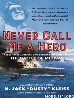"Download ebook Never Call Me a Hero by N. Jack ""Dusty"" Kleiss (.ePUB)"