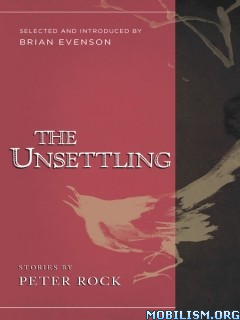 Download ebook The Unsettling by Peter Rock (.ePUB)