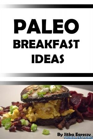 Download ebook Paleo Breakfast Ideas by Jitka Egressy (.ePUB)