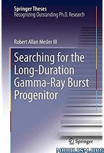 Download ebook Gamma-Ray Burst Progenitor by Robert Allan Mesler III (.PDF)