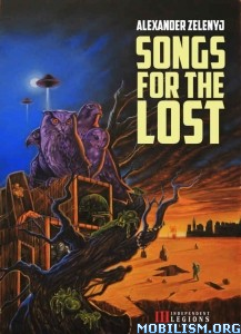 Download ebook Songs For The Lost by Alexander Zelenyj (.ePUB)