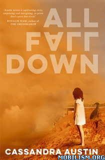 Download ebook All Fall Down by Cassandra Austin (.ePUB)