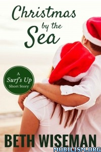 Download ebook Christmas by the Sea by Beth Wiseman (.ePUB)