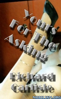 Download ebook Yours For The Asking by Richard Carlisle (.ePUB) (.MOBI)