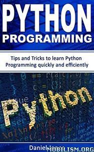 Download Python Programming Tips & Tricks by Daniel Jones (.ePUB)