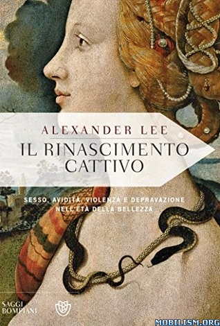 Il Rinascimento cattivo by Alexander Lee [IT]