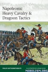 Download ebook Napoleonic Heavy Cavalry.. by Philip Haythornthwaite (.ePUB)