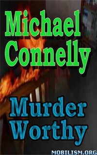 Download ebook Murder Worthy by Michael Connelly (.ePUB)