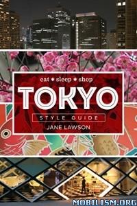 Download Tokyo Style Guide: Eat sleep shop by Jane Lawson (.ePUB)