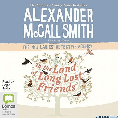 To the Land of Long Lost Friends by Alexander McCall Smith (.M4B)
