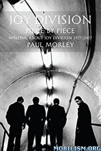 Download Joy Division: Piece by Piece by Paul Morley (.ePUB)