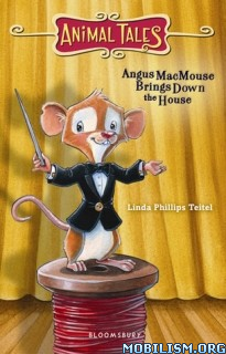 Download Angus MacMouse Brings Down by Linda Phillips Teitel (.ePUB)
