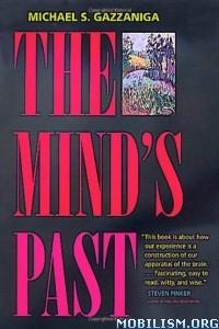 Download ebook The Mind's Past Michael S. Gazzaniga (.ePUB)